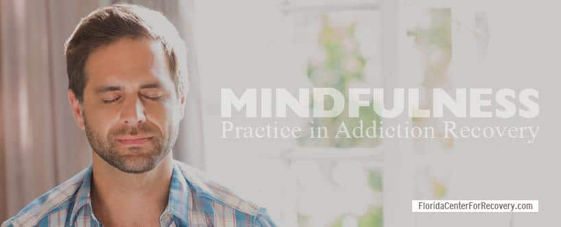 Mindfulness in Addiction Treatment and Recovery