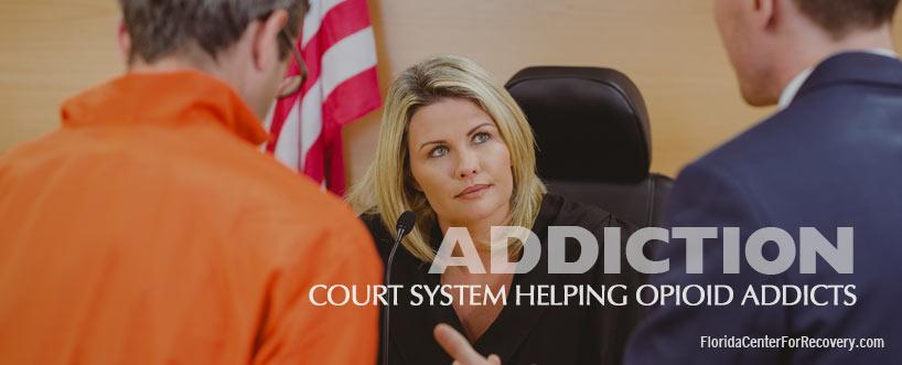 Court System Helping Opioid Addicts