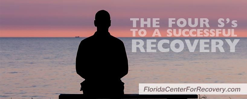 The Four S's to A Successful Recovery