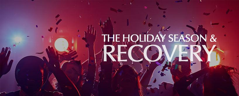 Recovery and the Holidays: Be Prepared