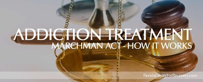 The Florida Marchman Act: How Does Court-Ordered Addiction Treatment Work