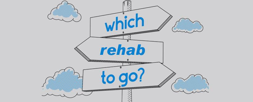 CHOOSING WHERE TO GO FOR REHAB – Part II
