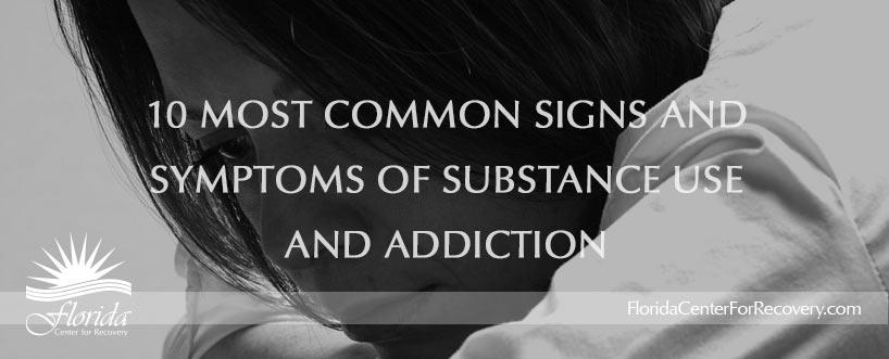 10 Most Common Signs and Symptoms of Drug Use and Addiction