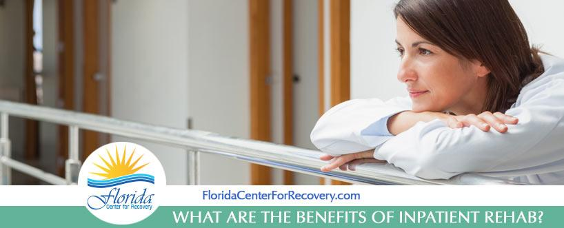 What Are The Benefits of Inpatient Rehab