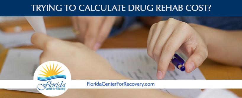 Trying to Calculate Drug Rehab Cost?