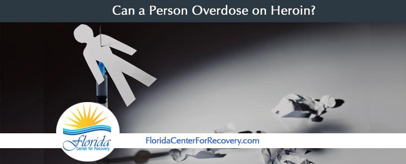 Can a Person Overdose on Heroin?