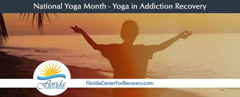 National Yoga Month – Yoga in Addiction Recovery