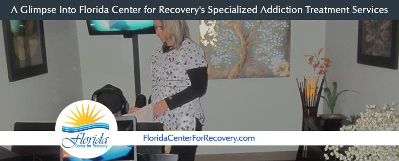 A Glimpse Into Florida Center for Recovery's Specialized Addiction Treatment Service