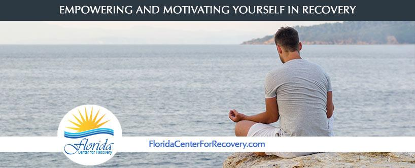 You Can Motivate and Empower Yourself in Recovery