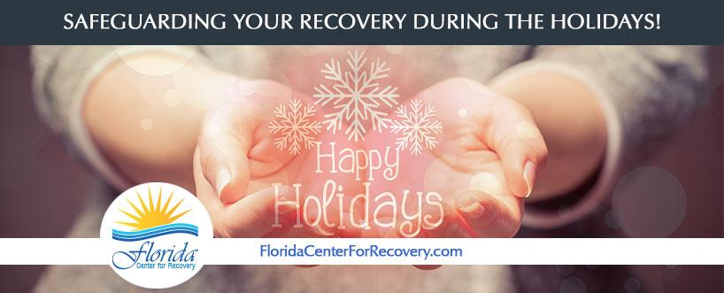 Safeguarding Your Recovery During the Holidays
