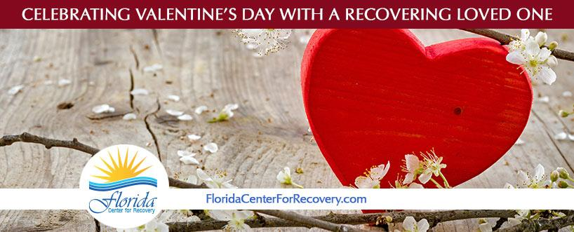 Celebrating Valentine's Day with a Recovering Loved One
