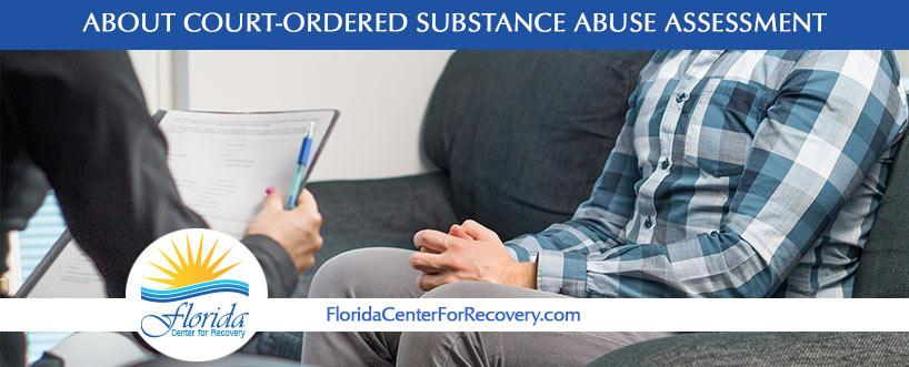 About Court-Ordered Substance Abuse Assessment