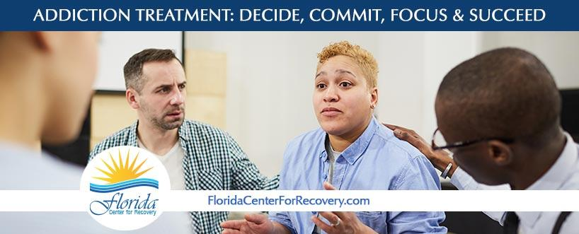 Addiction Treatment: Decide, Commit, Focus, and Succeed