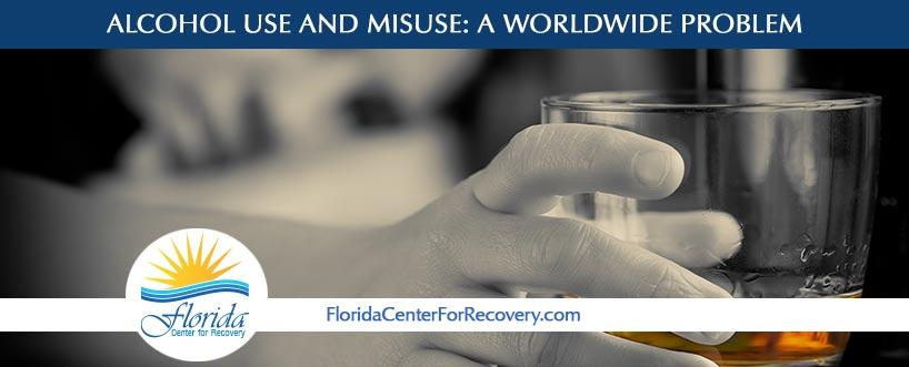 Alcohol Use and Misuse: A Worldwide Problem