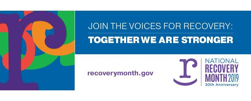 Recovery Month 2019 – Join the Voices for Recovery: Together We Are Stronger