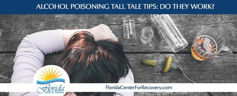 Alcohol Poisoning Tall Tale Tips: Do They Work?