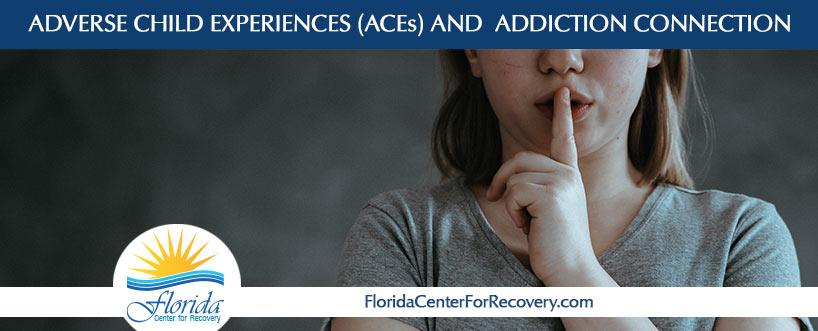 Adverse Child Experiences (ACEs) and  Addiction