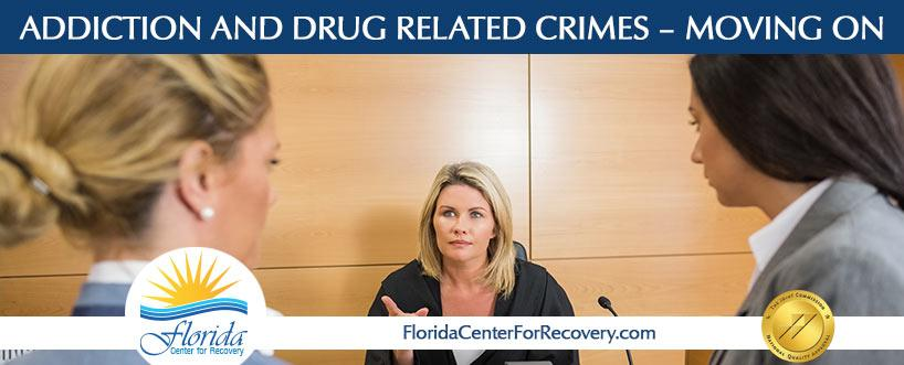 Addiction and Drug-Related Crimes – Moving On
