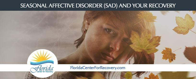 Seasonal Affective Disorder (SAD) and Your Recovery