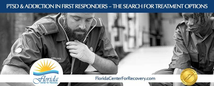 PTSD & Addiction In First Responders – The Search for Treatment Options