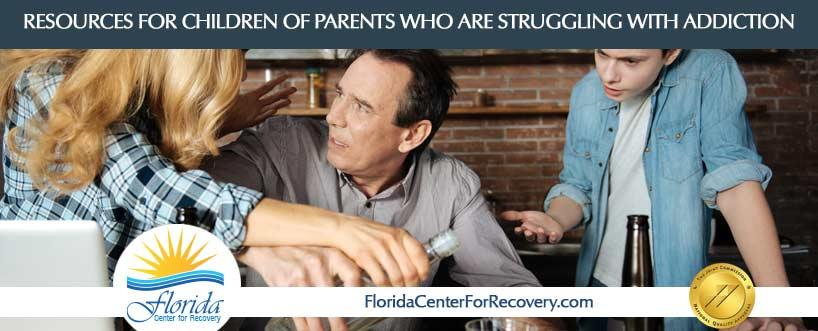 RESOURCES FOR Children of Parents who are Struggling with Addiction
