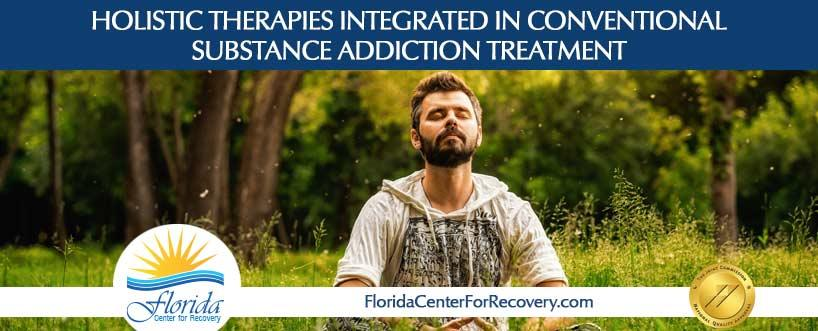 Holistic Approaches Integrated with Traditional Substance Addiction Treatment
