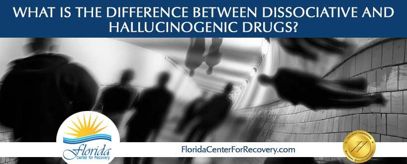 What is the difference between hallucinogenic and  dissociative drugs?