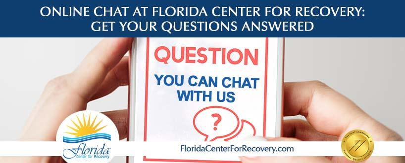 Online Chat at Florida Center for Recovery: Get Your Questions Answered