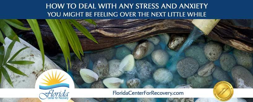 how to deal with any stress and anxiety you might be feeling over the next little while