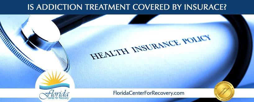 Is Addiction Treatment Covered by Insurance?